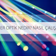 Fiber Optik Nedir